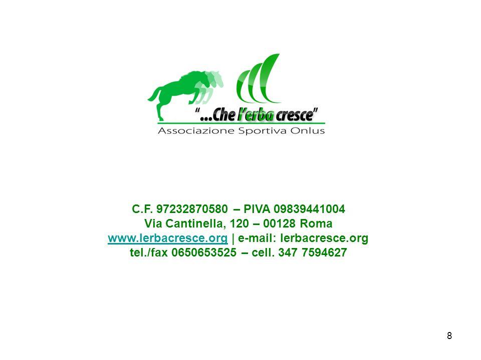 8 C.F. 97232870580 – PIVA 09839441004 Via Cantinella, 120 – 00128 Roma www.lerbacresce.orgwww.lerbacresce.org | e-mail: lerbacresce.org tel./fax 06506