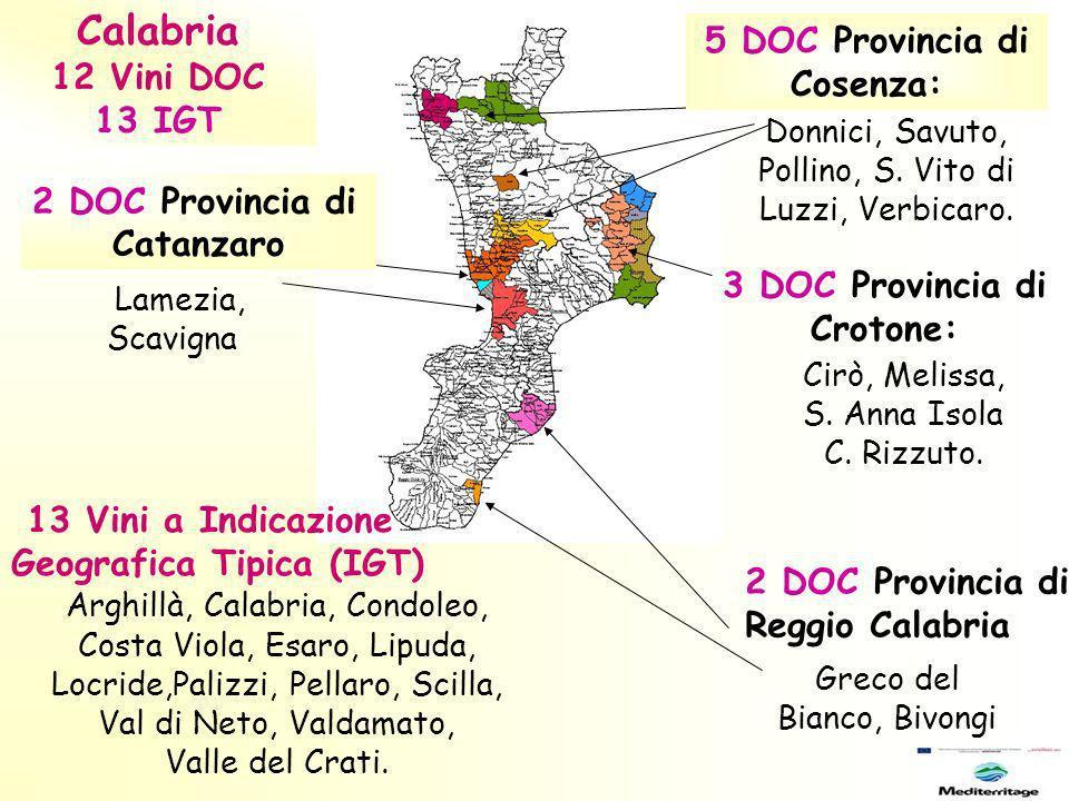 Arghillà, Calabria, Condoleo, Costa Viola, Esaro, Lipuda, Locride,Palizzi, Pellaro, Scilla, Val di Neto, Valdamato, Valle del Crati.