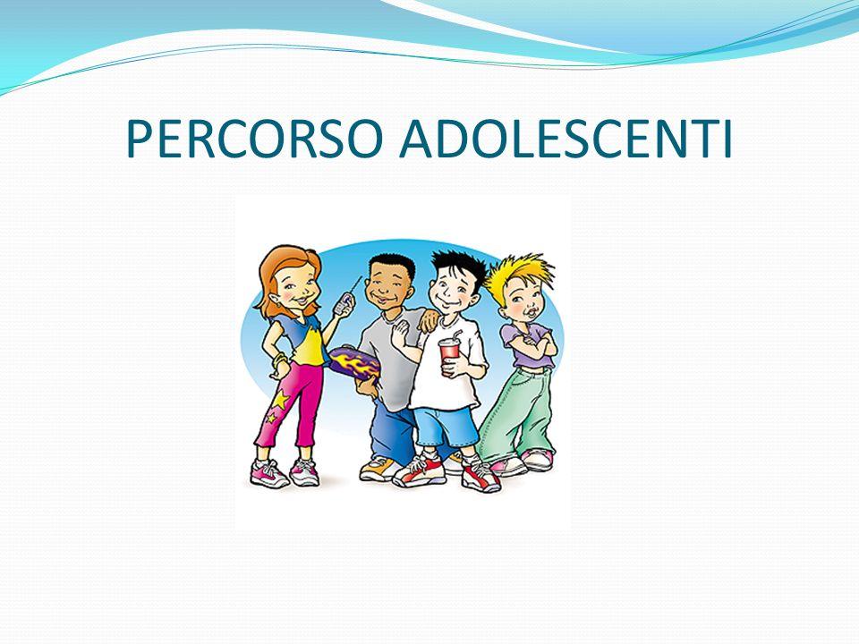 PERCORSO ADOLESCENTI