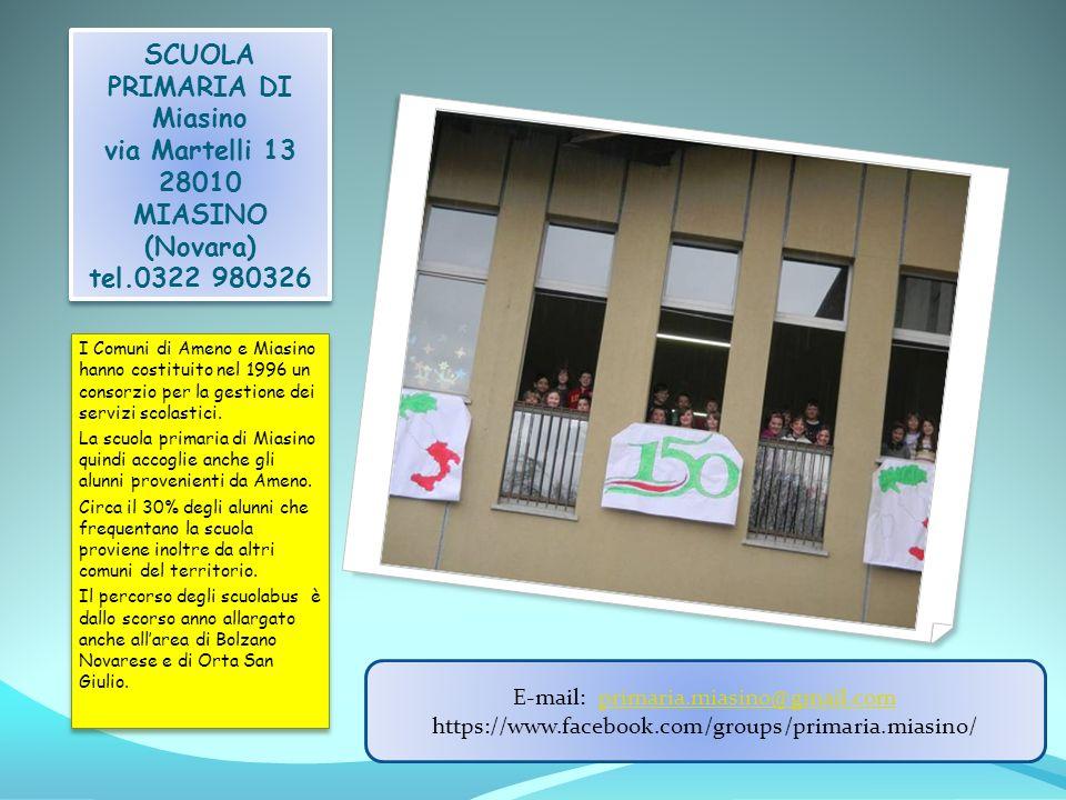 SCUOLA PRIMARIA DI Miasino via Martelli 13 28010 MIASINO (Novara) tel.0322 980326 I Comuni di Ameno e Miasino hanno costituito nel 1996 un consorzio per la gestione dei servizi scolastici.