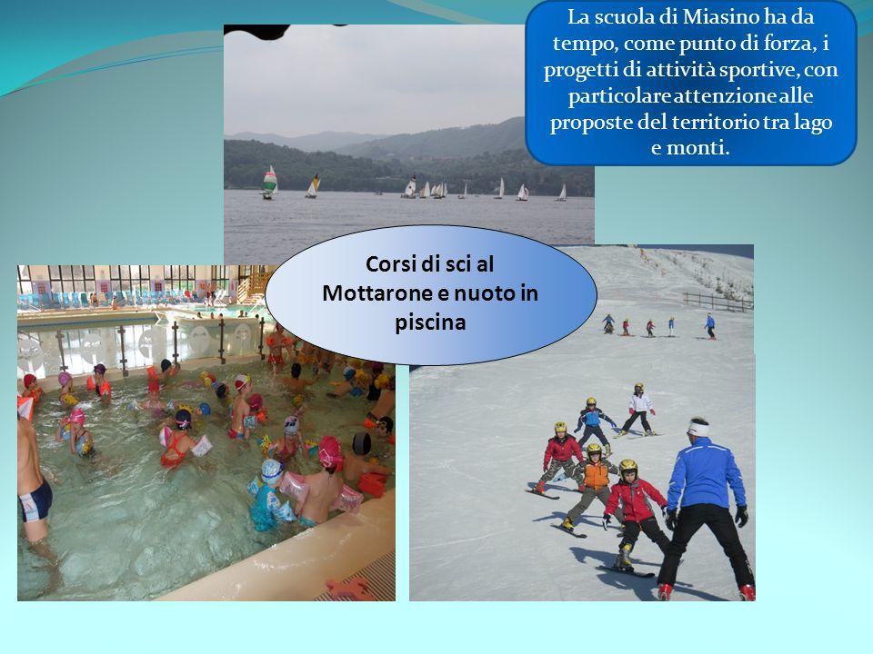 La scuola di Miasino ha da tempo, come punto di forza, i progetti di attività sportive, con particolare attenzione alle proposte del territorio tra lago e monti.