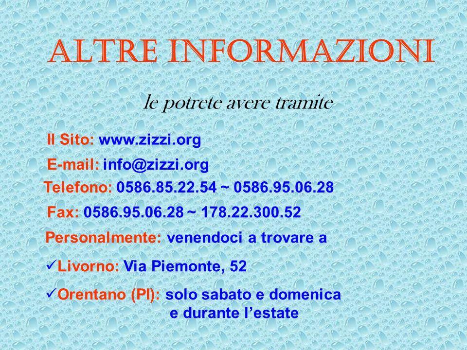 ALTRE INFORMAZIONI le potrete avere tramite Personalmente: venendoci a trovare a Livorno: Via Piemonte, 52 Orentano (PI): solo sabato e domenica e dur