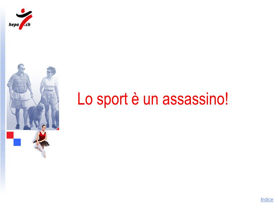 Indice Lo sport è un assassino!