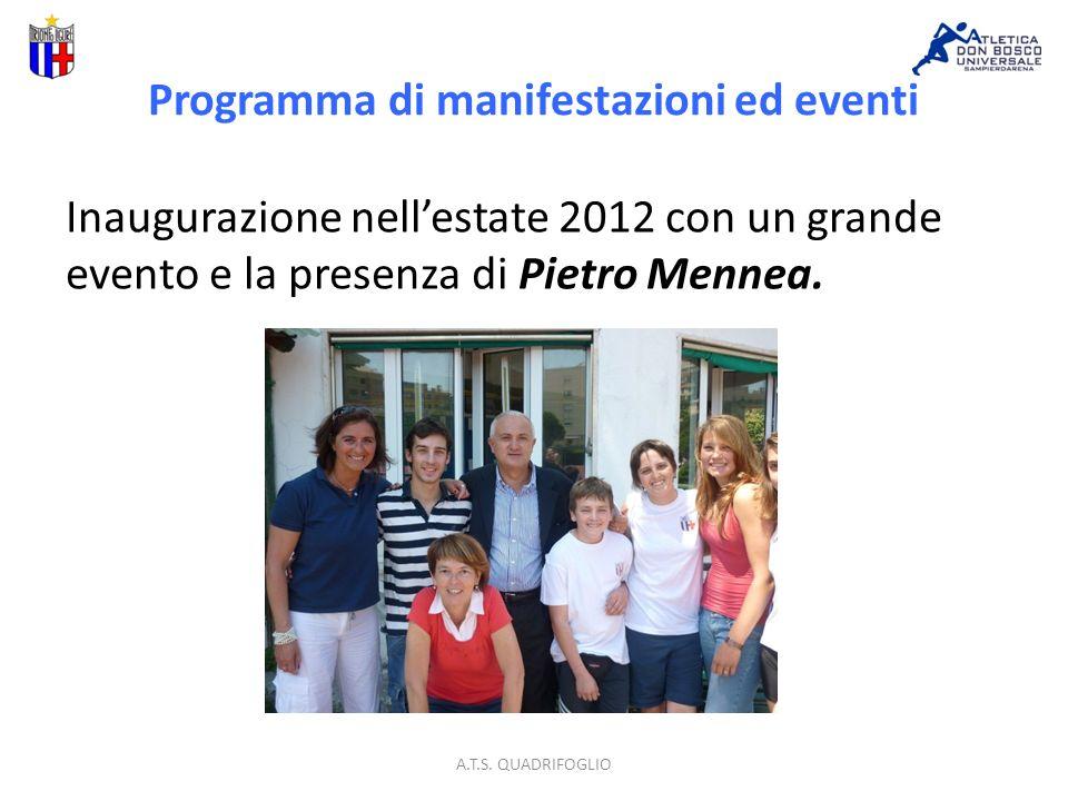 Programma di manifestazioni ed eventi Inaugurazione nellestate 2012 con un grande evento e la presenza di Pietro Mennea.