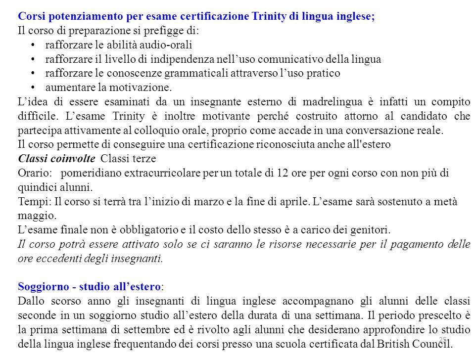 Corsi potenziamento per esame certificazione Trinity di lingua inglese; Il corso di preparazione si prefigge di: rafforzare le abilità audio-orali raf