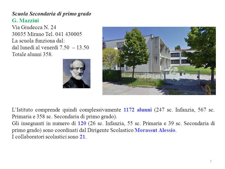 Scuola Secondaria di primo grado G. Mazzini Via Giudecca N. 24 30035 Mirano Tel. 041 430005 La scuola funziona dal: dal lunedì al venerdì 7.50 – 13.50