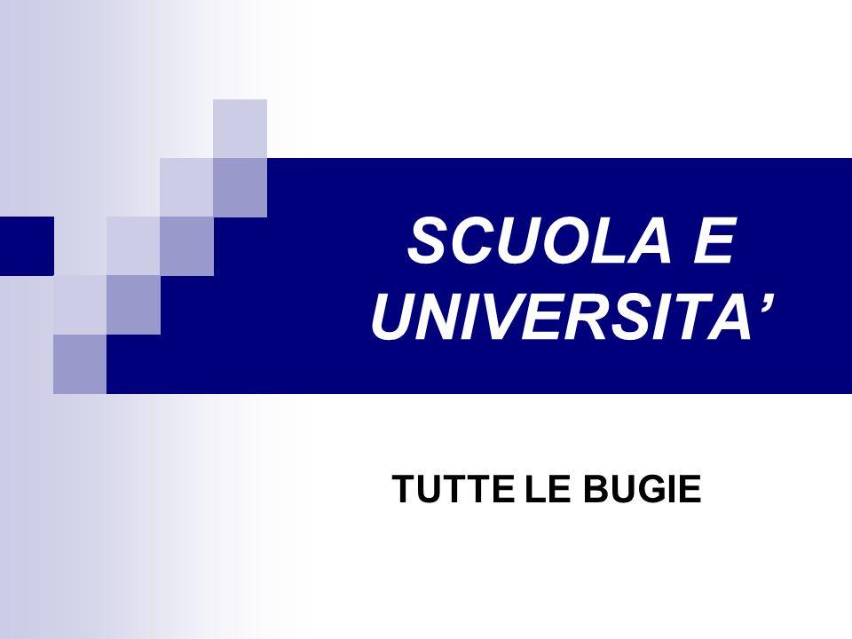 SCUOLA E UNIVERSITA TUTTE LE BUGIE