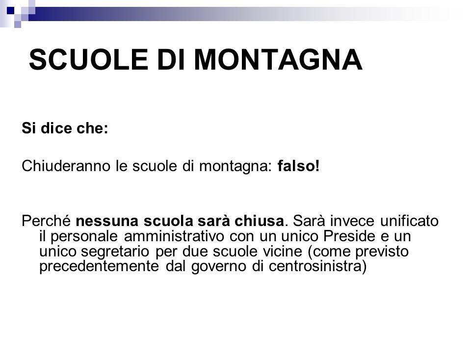 SCUOLE DI MONTAGNA Si dice che: Chiuderanno le scuole di montagna: falso.