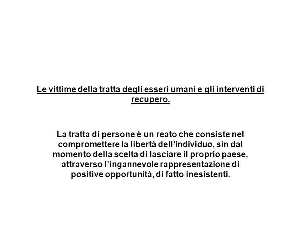 Le legislazione italiana in materia di tratta è tra le più efficaci in Europa.