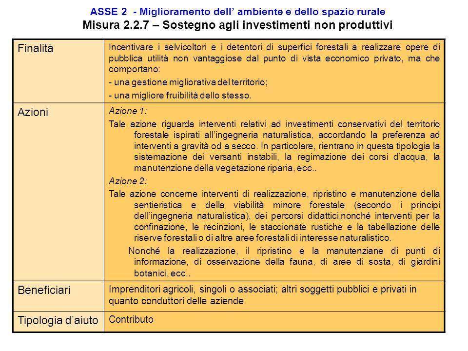 ASSE 2 - Miglioramento dell ambiente e dello spazio rurale Misura 2.2.6 – Ricostituzione del potenziale produttivo forestale e interventi preventivi F