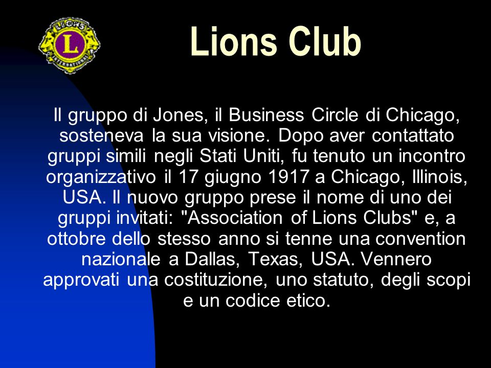 Lions Club Il gruppo di Jones, il Business Circle di Chicago, sosteneva la sua visione.