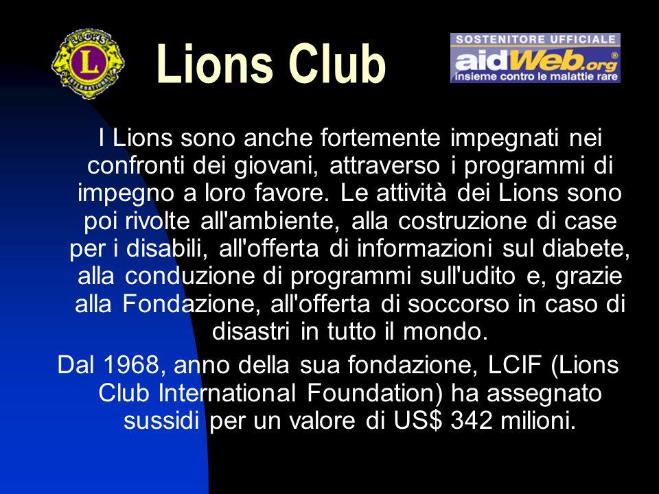 Lions Club I Lions sono anche fortemente impegnati nei confronti dei giovani, attraverso i programmi di impegno a loro favore.