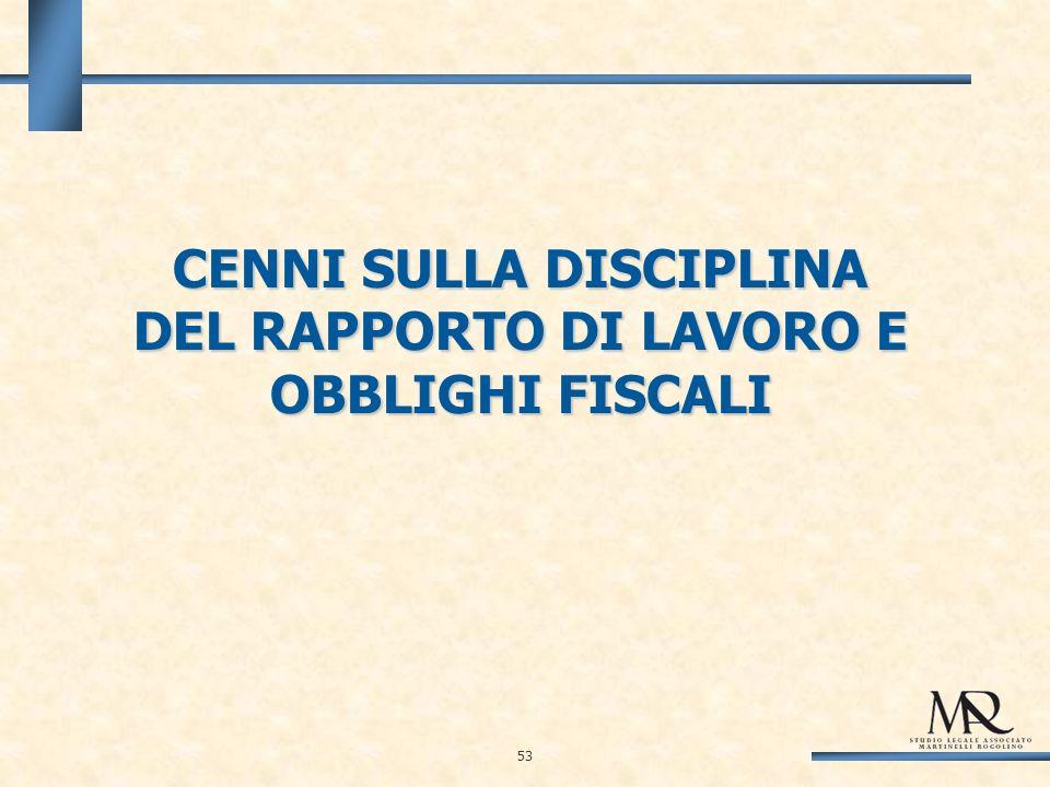 CENNI SULLA DISCIPLINA DEL RAPPORTO DI LAVORO E OBBLIGHI FISCALI 53