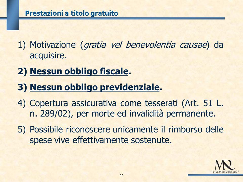 1)Motivazione (gratia vel benevolentia causae) da acquisire.