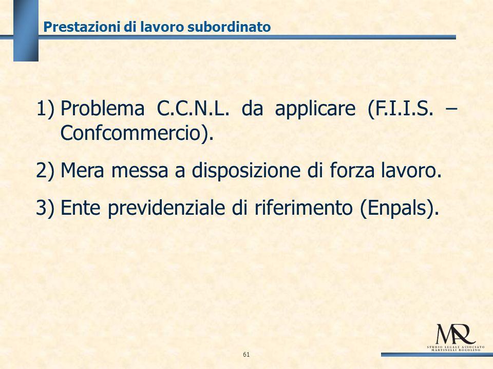 Prestazioni di lavoro subordinato 1)Problema C.C.N.L.