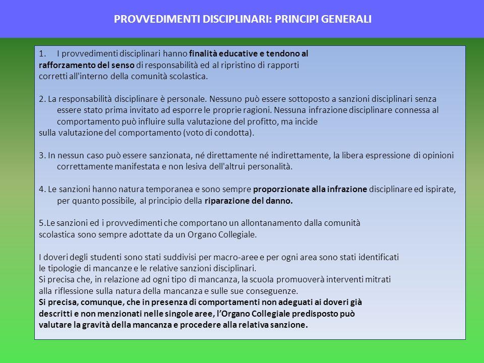 PROVVEDIMENTI DISCIPLINARI: PRINCIPI GENERALI 1.I provvedimenti disciplinari hanno finalità educative e tendono al rafforzamento del senso di responsa