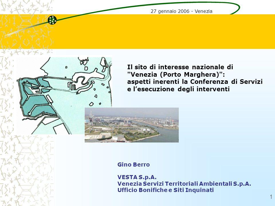 1 27 gennaio 2006 - Venezia Gino Berro VESTA S.p.A. Venezia Servizi Territoriali Ambientali S.p.A. Ufficio Bonifiche e Siti Inquinati Il sito di inter