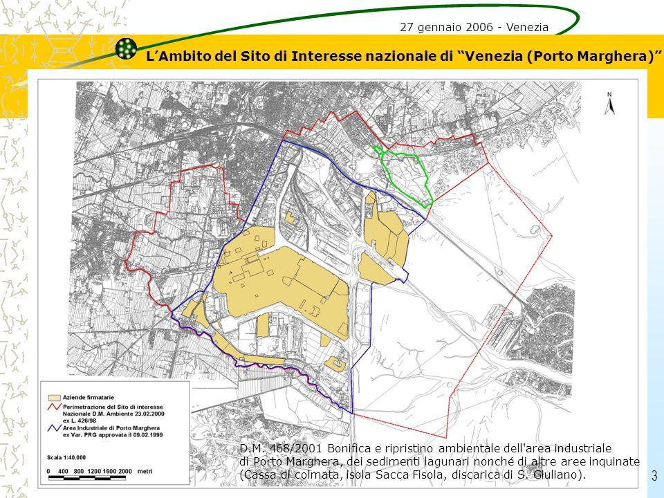3 LAmbito del Sito di Interesse nazionale di Venezia (Porto Marghera) 27 gennaio 2006 - Venezia D.M. 468/2001 Bonifica e ripristino ambientale dell'ar