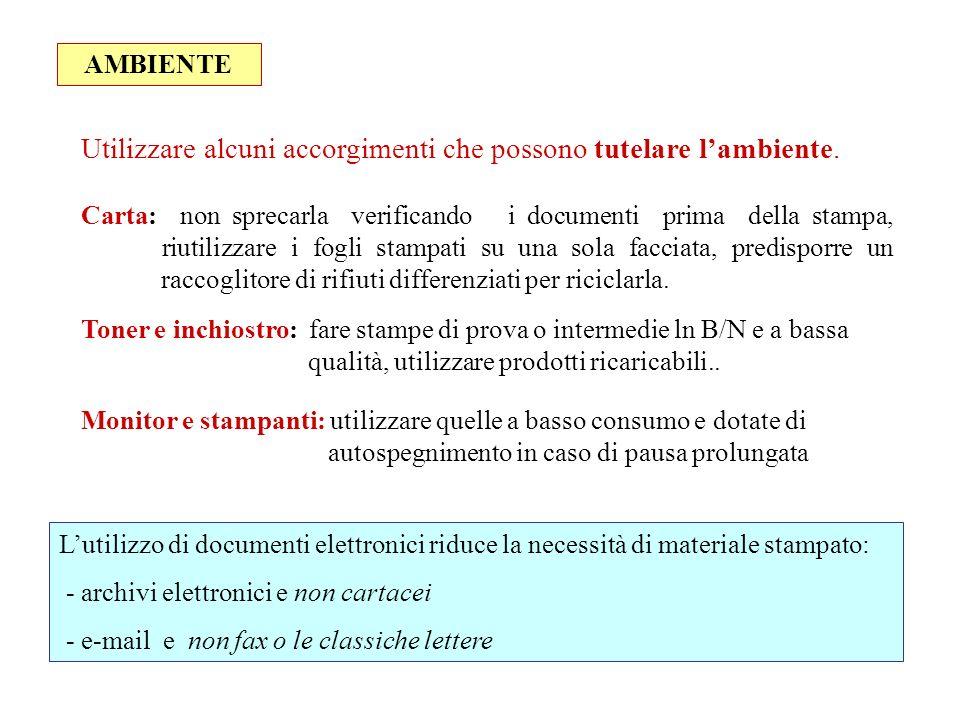 AMBIENTE Carta: non sprecarla verificando i documenti prima della stampa, riutilizzare i fogli stampati su una sola facciata, predisporre un raccoglit