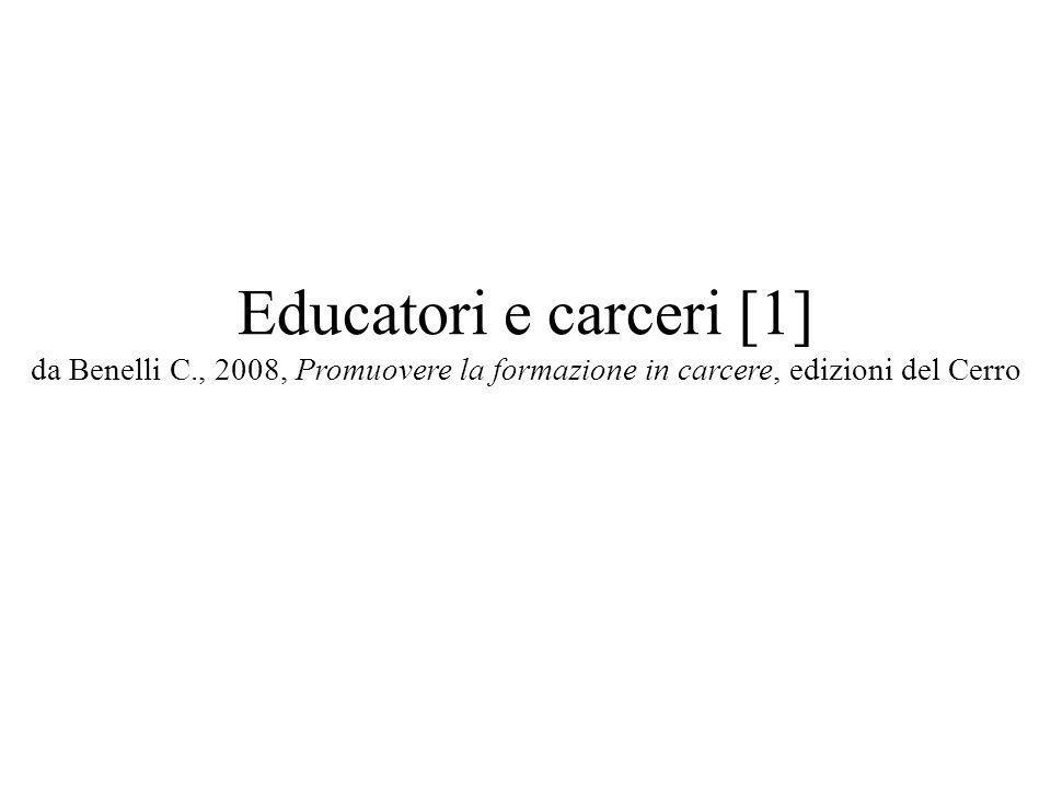 Educatori e carceri [1] da Benelli C., 2008, Promuovere la formazione in carcere, edizioni del Cerro