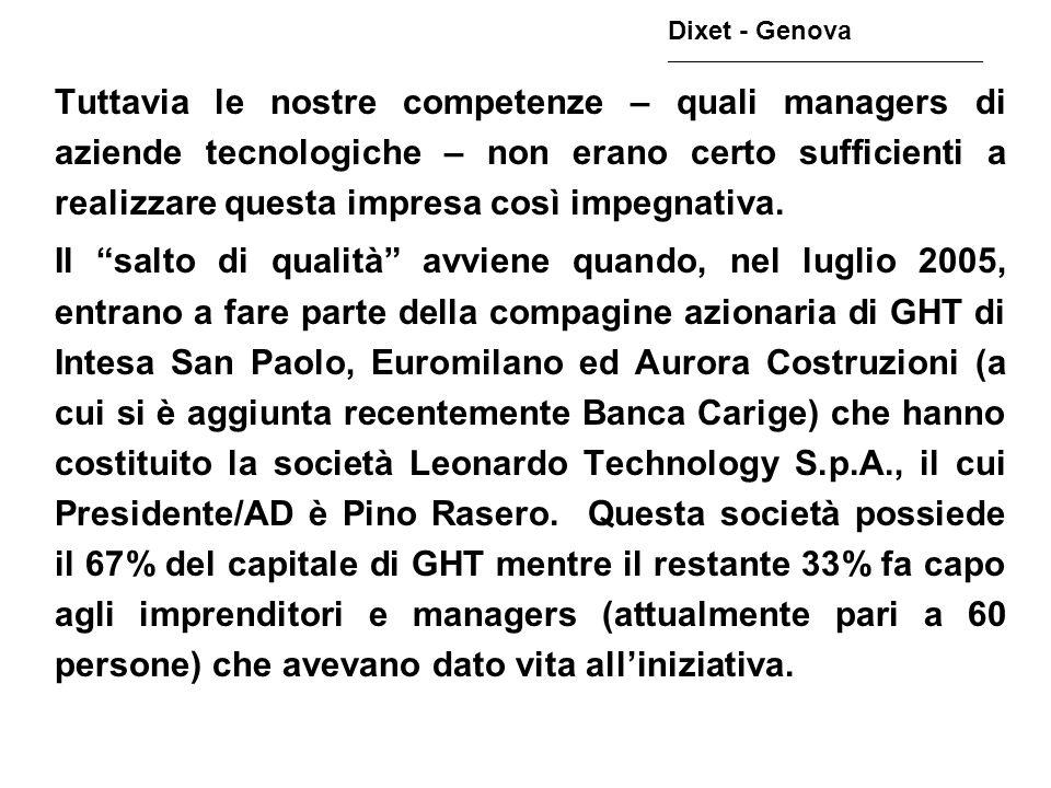 E il capitale iniziale di GHT – pari a 750.000 euro – ammonta oggi ad oltre 32.000.000 di euro.