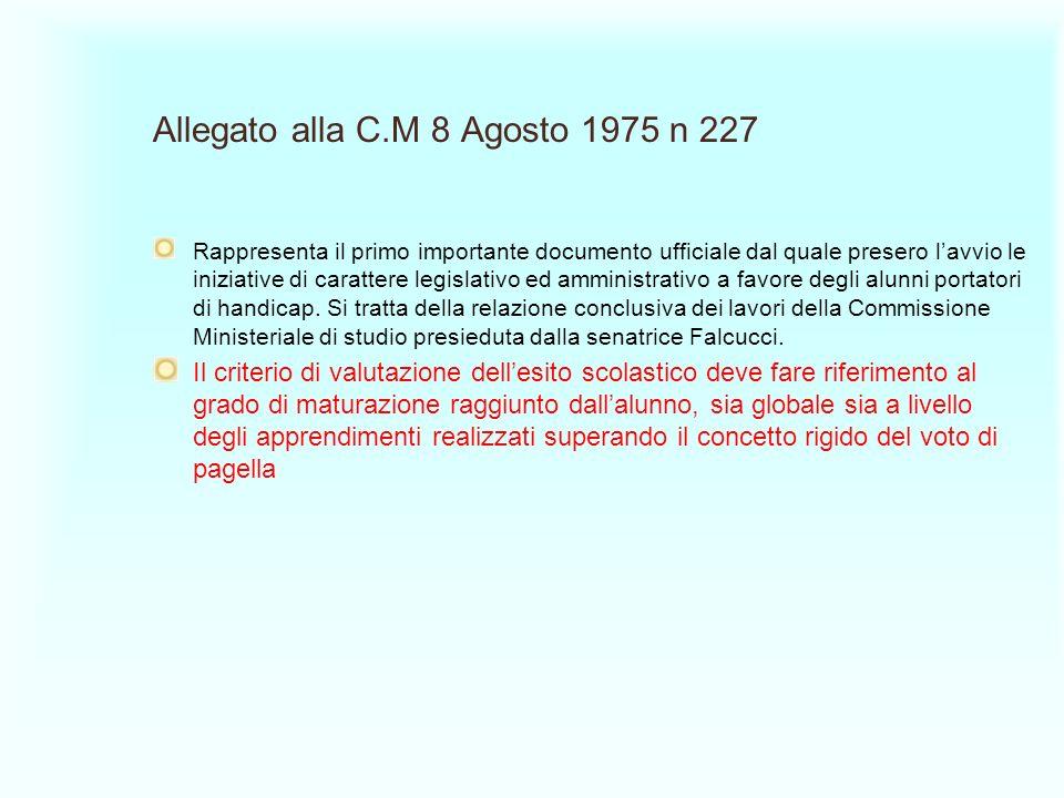 Allegato alla C.M 8 Agosto 1975 n 227 Rappresenta il primo importante documento ufficiale dal quale presero lavvio le iniziative di carattere legislat