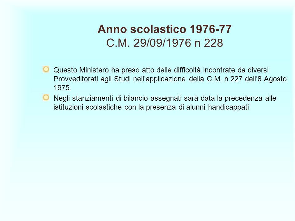 Anno scolastico 1976-77 C.M. 29/09/1976 n 228 Questo Ministero ha preso atto delle difficoltà incontrate da diversi Provveditorati agli Studi nellappl