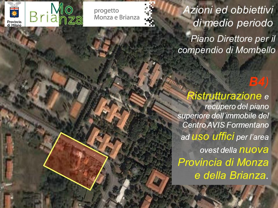 B4) Ristrutturazione e recupero del piano superiore dellimmobile del Centro AVIS Formentano ad uso uffici per larea ovest della nuova Provincia di Mon