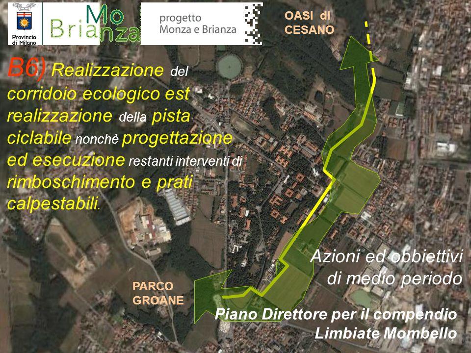 B6) Realizzazione del corridoio ecologico est realizzazione della pista ciclabile nonchè progettazione ed esecuzione restanti interventi di rimboschim