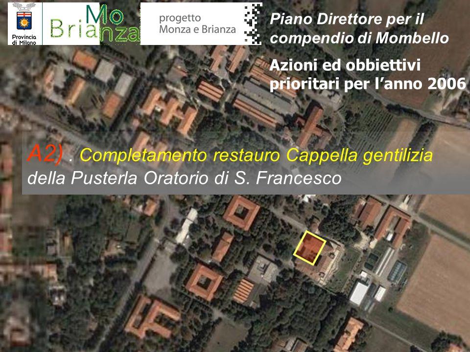 A2). Completamento restauro Cappella gentilizia della Pusterla Oratorio di S. Francesco Azioni ed obbiettivi prioritari per lanno 2006 Piano Direttore