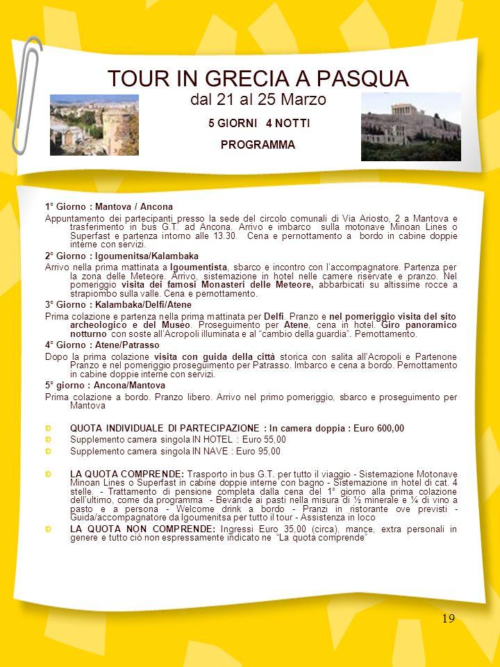 19 1° Giorno : Mantova / Ancona Appuntamento dei partecipanti presso la sede del circolo comunali di Via Ariosto, 2 a Mantova e trasferimento in bus G.T.
