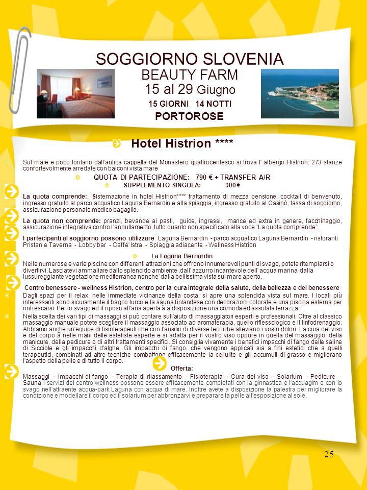25 Hotel Histrion **** Sul mare e poco lontano dallantica cappella del Monastero quattrocentesco si trova l albergo Histrion.