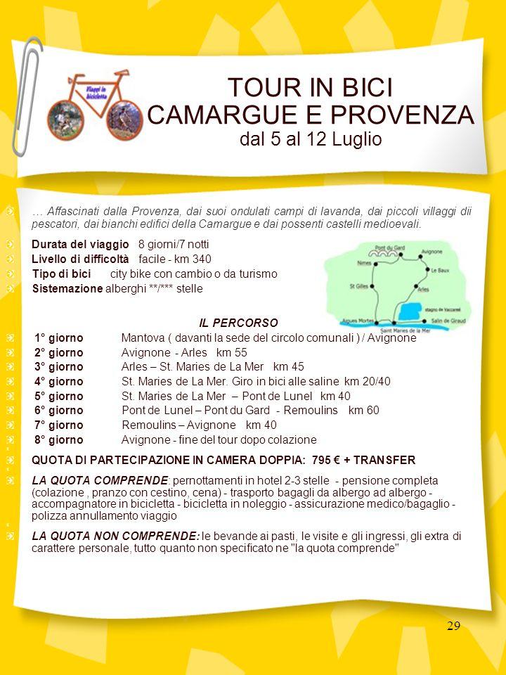 29 TOUR IN BICI CAMARGUE E PROVENZA dal 5 al 12 Luglio … Affascinati dalla Provenza, dai suoi ondulati campi di lavanda, dai piccoli villaggi dii pescatori, dai bianchi edifici della Camargue e dai possenti castelli medioevali.