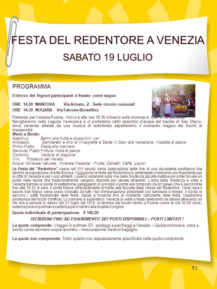 51 PROGRAMMA Il ritrovo dei Signori partecipanti è fissato come segue: ORE 14.00 MANTOVA Via Ariosto, 2 - Sede circolo comunali ORE 14.30 NOGARA Via Falcone-Borsellino Partenza per Venezia-Fusina.