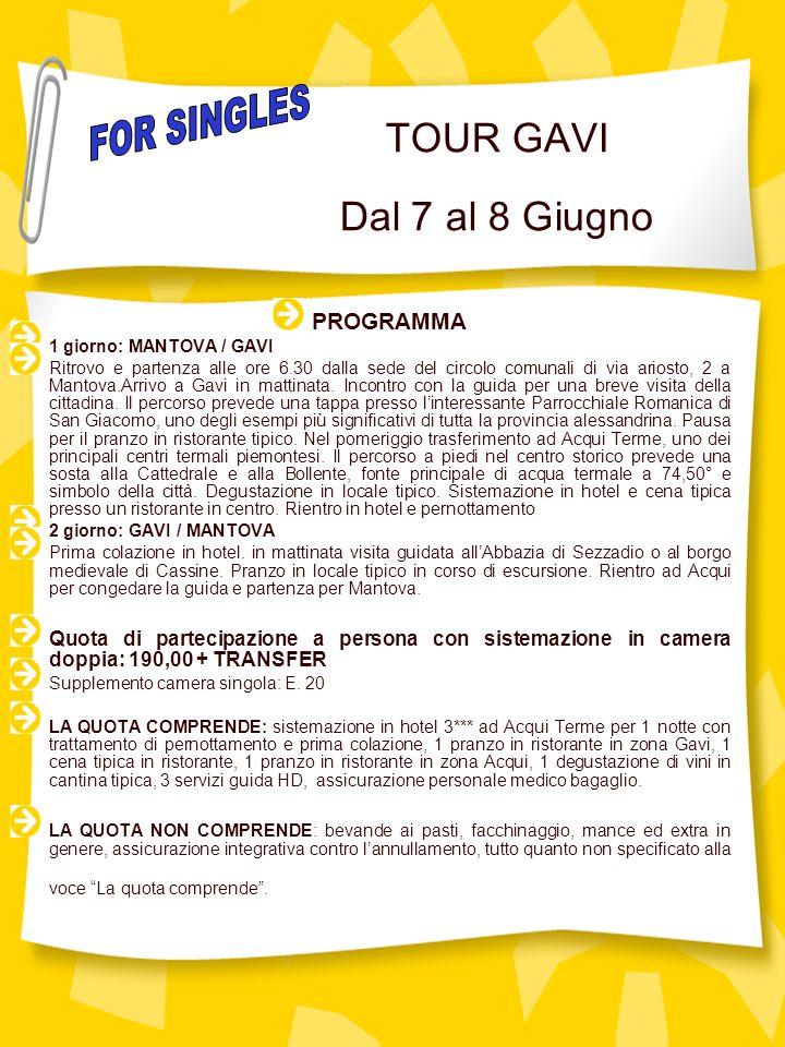 TOUR GAVI Dal 7 al 8 Giugno PROGRAMMA 1 giorno: MANTOVA / GAVI Ritrovo e partenza alle ore 6.30 dalla sede del circolo comunali di via ariosto, 2 a Mantova.Arrivo a Gavi in mattinata.