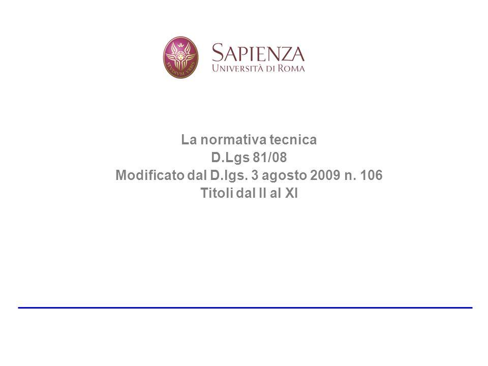 La normativa tecnica D.Lgs 81/08 Modificato dal D.lgs. 3 agosto 2009 n. 106 Titoli dal II al XI