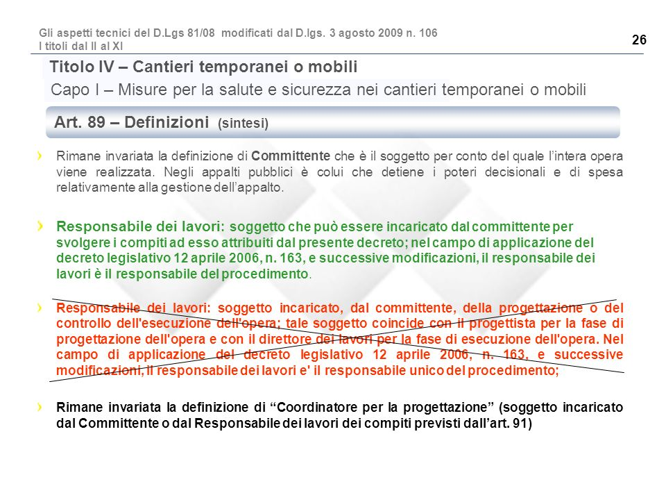 Gli aspetti tecnici del D.Lgs 81/08 modificati dal D.lgs.