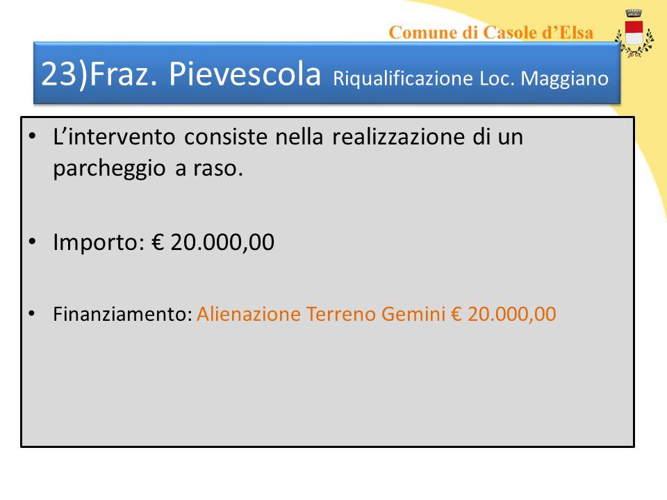 23)Fraz. Pievescola Riqualificazione Loc.