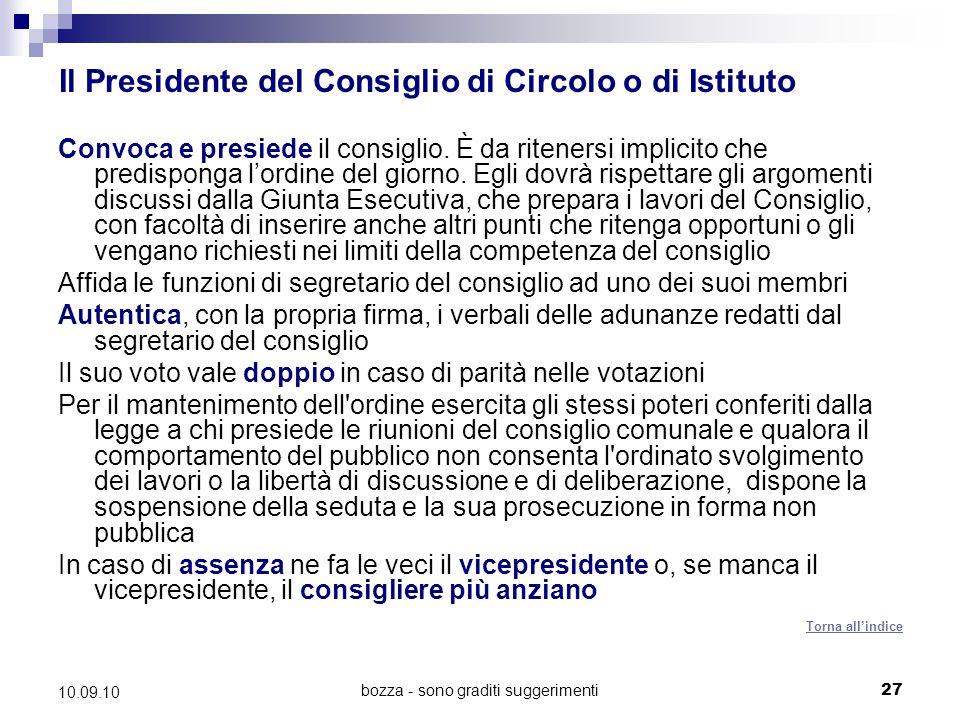 bozza - sono graditi suggerimenti27 10.09.10 Il Presidente del Consiglio di Circolo o di Istituto Convoca e presiede il consiglio.