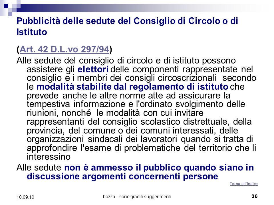 bozza - sono graditi suggerimenti36 10.09.10 Pubblicità delle sedute del Consiglio di Circolo o di Istituto (Art.