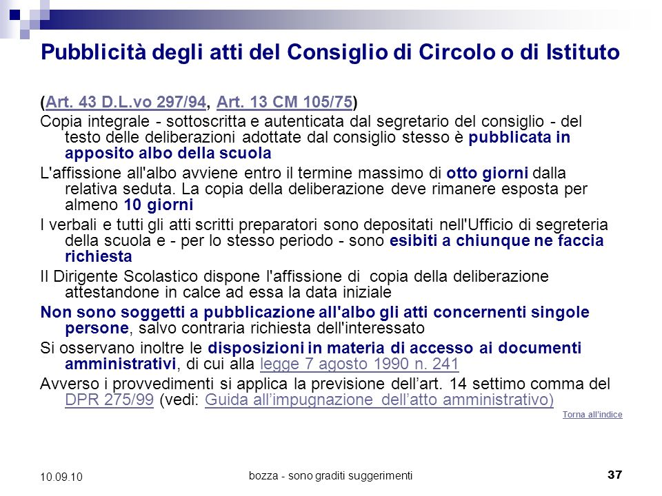 bozza - sono graditi suggerimenti37 10.09.10 Pubblicità degli atti del Consiglio di Circolo o di Istituto (Art.