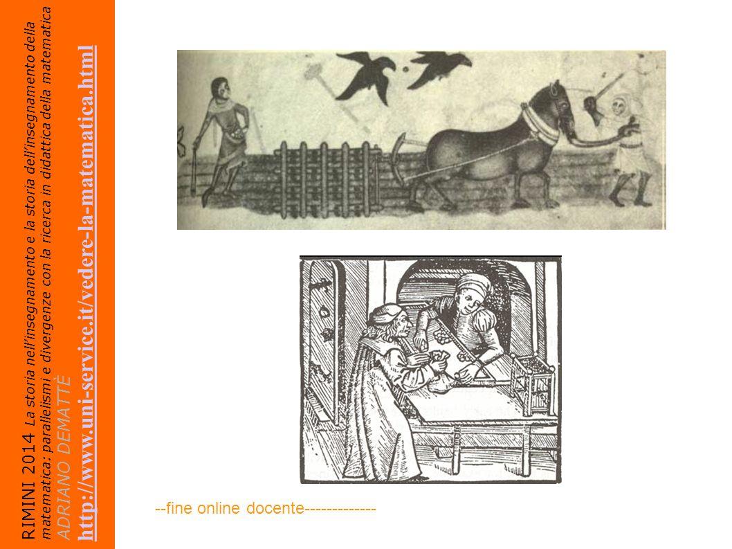 RIMINI 2014 La storia nellinsegnamento e la storia dellinsegnamento della matematica: parallelismi e divergenze con la ricerca in didattica della mate