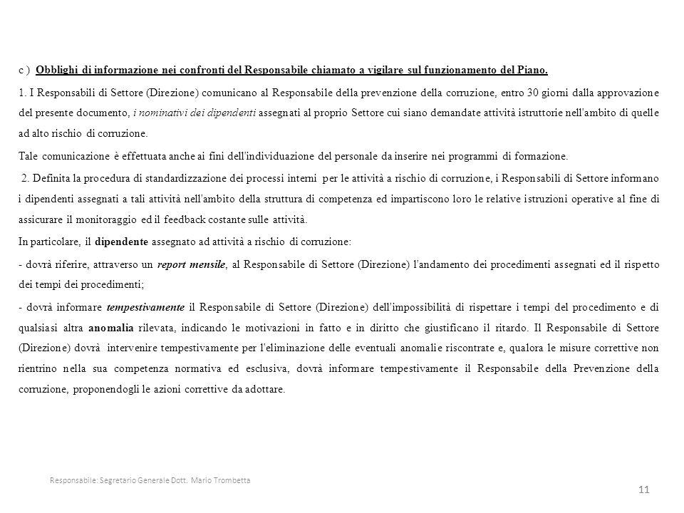 c ) Obblighi di informazione nei confronti del Responsabile chiamato a vigilare sul funzionamento del Piano. 1. I Responsabili di Settore (Direzione)