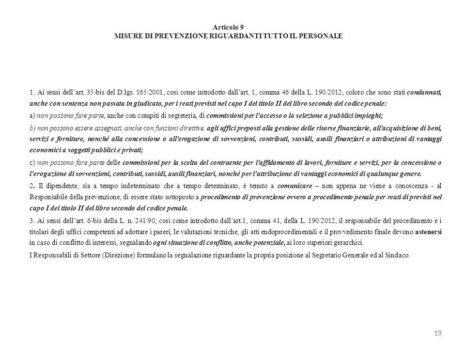 Articolo 9 MISURE DI PREVENZIONE RIGUARDANTI TUTTO IL PERSONALE 1. Ai sensi dellart. 35-bis del D.lgs. 165/2001, così come introdotto dallart. 1, comm