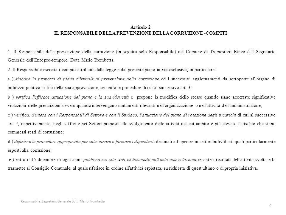 Articolo 2 IL RESPONSABILE DELLA PREVENZIONE DELLA CORRUZIONE -COMPITI 1. Il Responsabile della prevenzione della corruzione (in seguito solo Responsa