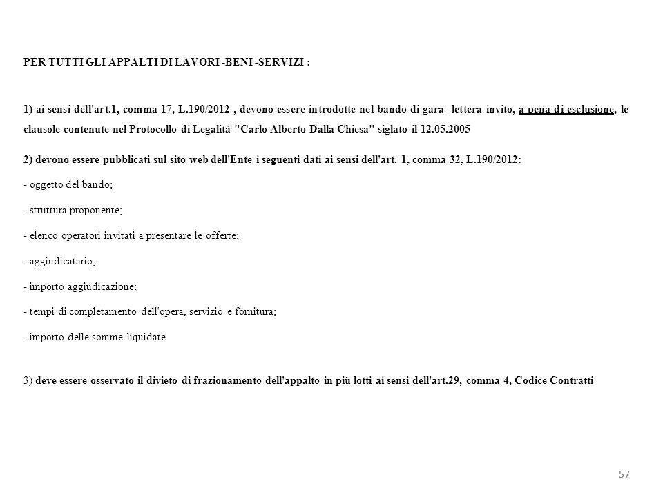 PER TUTTI GLI APPALTI DI LAVORI -BENI -SERVIZI : 1) ai sensi dell'art.1, comma 17, L.190/2012, devono essere introdotte nel bando di gara- lettera inv
