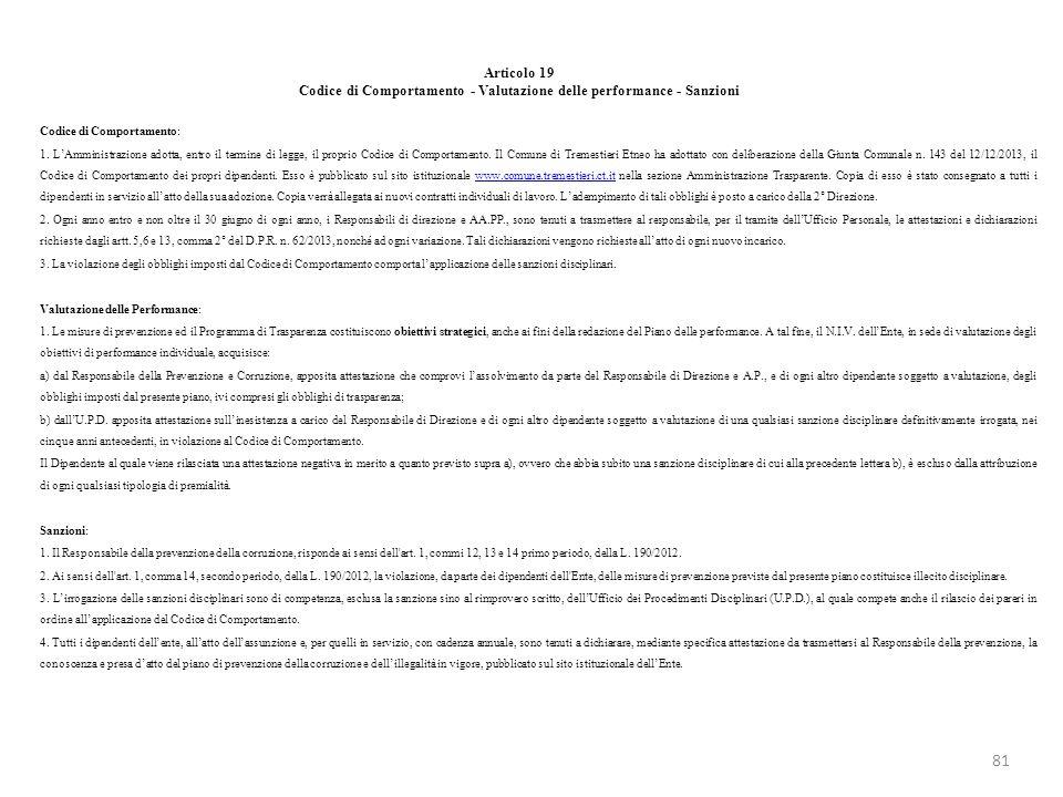 Articolo 19 Codice di Comportamento - Valutazione delle performance - Sanzioni Codice di Comportamento: 1. LAmministrazione adotta, entro il termine d
