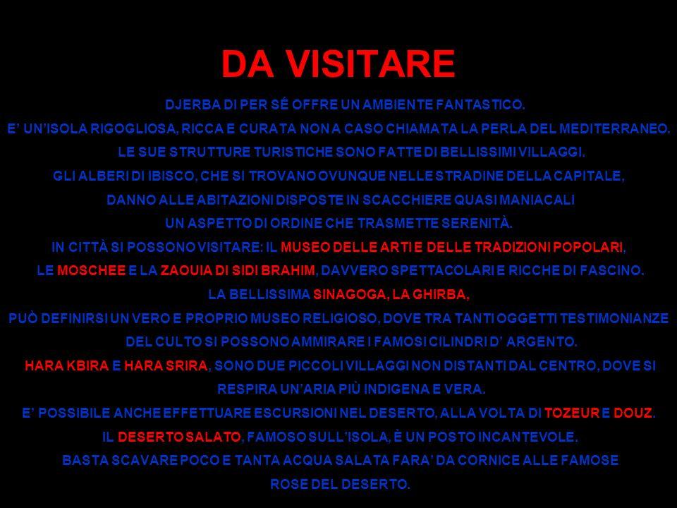 LE ESCURSIONI GIRO DELL ISOLA DI DJERBA: VISITA ALLA SCOPERTA DELLA CITTADINA E AL MERCATO DI HOUMT SOUK.