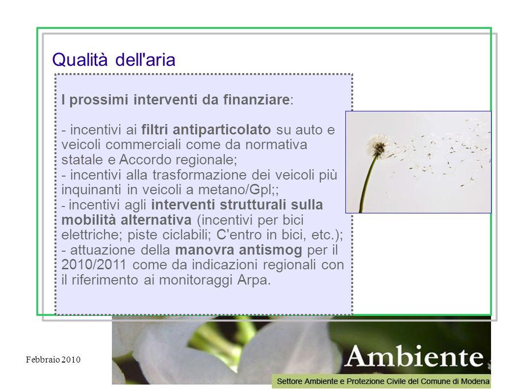 Febbraio 2010 I prossimi interventi da finanziare: - incentivi ai filtri antiparticolato su auto e veicoli commerciali come da normativa statale e Acc