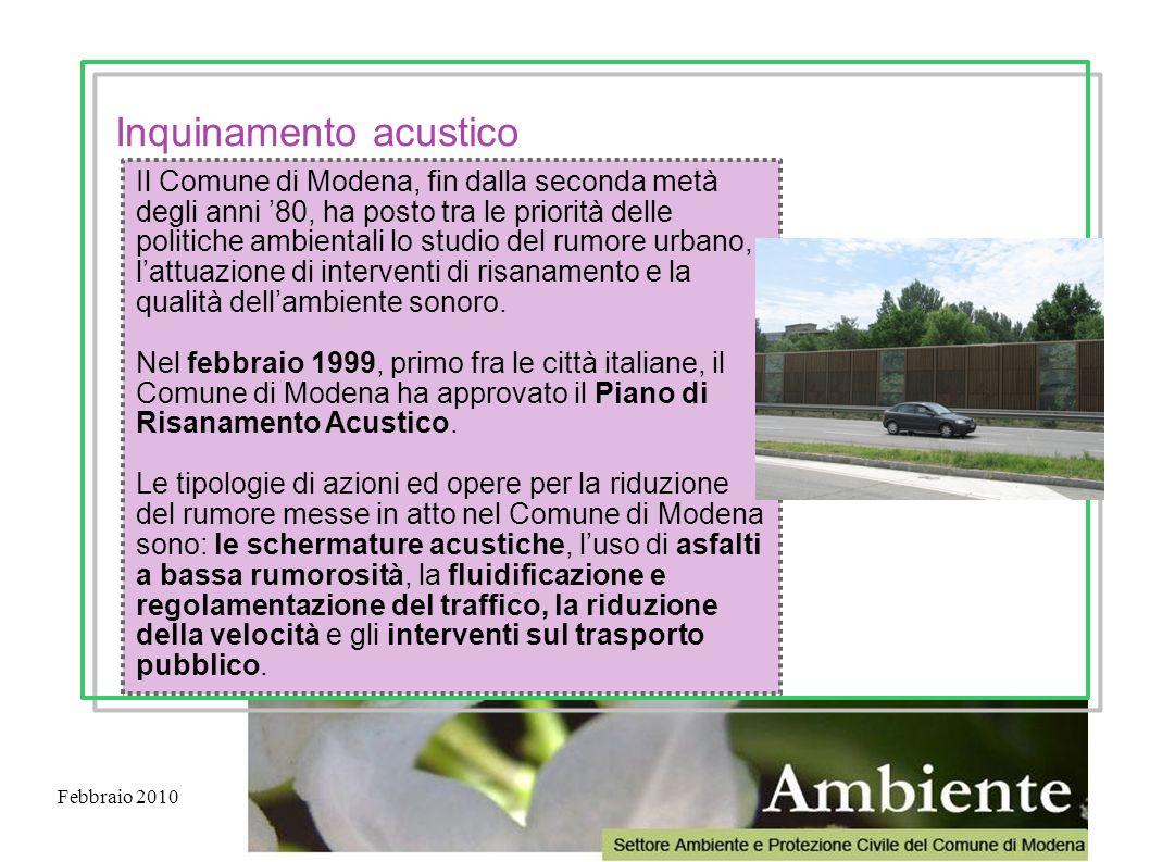 Febbraio 2010 Il Comune di Modena, fin dalla seconda metà degli anni 80, ha posto tra le priorità delle politiche ambientali lo studio del rumore urba